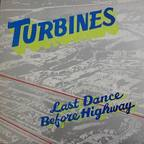 Turbines - Last Dance Before Highway