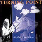 Turning Point (US) - It's Always Darkest Before The Dawn