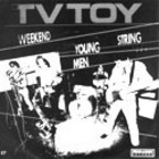 TV Toy - Don't Blame It On The Weekend
