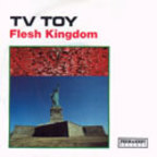 TV Toy - Flesh Kingdom