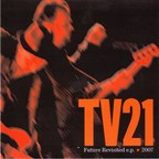 TV21 - Future Revisited e.p. · 2007