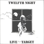 Twelfth Night - Live At The Target