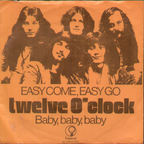 Twelve O'Clock - Easy Come, Easy Go