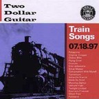 Two Dollar Guitar - Train Songs
