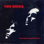 Two Rocks - When Sanity Is Acting Kind Of Wild