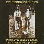 Tyrannosaurus Rex - Prophets, Seers & Sages · The Angels Of The Ages