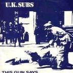 UK Subs - This Gun Says
