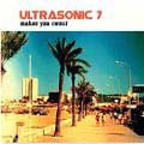 Ultrasonic 7 - Makes You Sweat