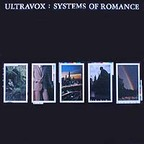 Ultravox - Systems Of Romance