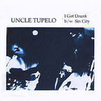 Uncle Tupelo - I Got Drunk