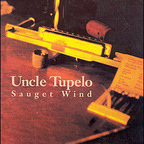 Uncle Tupelo - Sauget Wind