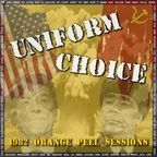 Uniform Choice - 1982 Orange Peel Sessions