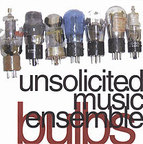 Unsolicited Music Ensemble - Bulbs