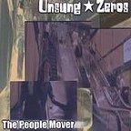 Unsung Zeros - The People Mover