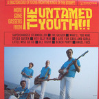 Untamed Youth - More Gone Gassers From...