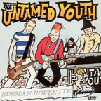 Untamed Youth - Russian Roulette