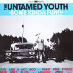 Untamed Youth - Some Kinda Fun!!