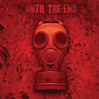Until The End - Let The World Burn