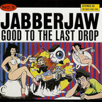 Unwound - Jabberjaw No. 5 · Good To The Last Drop