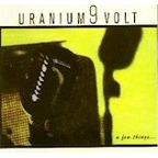 Uranium 9 Volt - A Few Things...