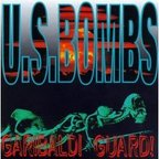 U.S. Bombs - Garibaldi Guard!