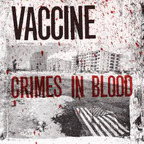 Vaccine - Crimes In Blood