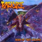 Valkyrie (US) - Man Of Two Visions