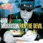 Van Morrison - Pay The Devil