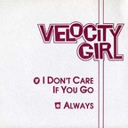 Velocity Girl - I Don't Care If You Go