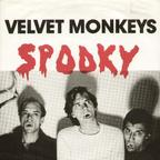 Velvet Monkeys - Spooky