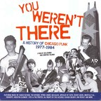 Verboten - You Weren't There · A History Of Chicago Punk 1977-1984