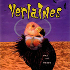 Verlaines - Way Out Where
