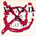 Vexed - Maybe