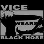 Vice Wears Black Hose - Part III