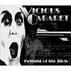 Vicious Cabaret - Twilight Of The Idols