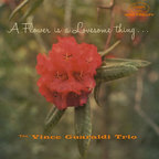Vince Guaraldi Trio - A Flower Is A Lovesome Thing...