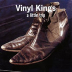 Vinyl Kings - A Little Trip