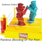 Violence Cotton Drone - Painless Bleeding Of The Feet