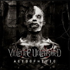 Violence Unleashed - Acidophilic