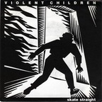 Violent Children - Skate Straight