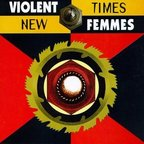 Violent Femmes - New Times