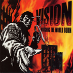 Vision - Watching The World Burn