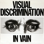 Visual Discrimination - In Vain