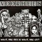 Voorhees - What You See Is What You Get