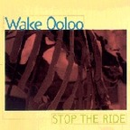 Wake Ooloo - Stop The Ride