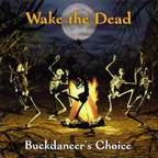Wake The Dead - Buckdancer's Choice