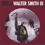 Walter Smith III - Casually Introducing