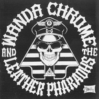Wanda Chrome And The Leather Pharaohs - Eleven... The Hard Way