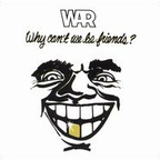 War (US) - Why Can't We Be Friends?