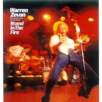 Warren Zevon - Recorded Live At The Roxy · Stand In The Fire